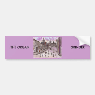 The-organ-grinder Car Bumper Sticker