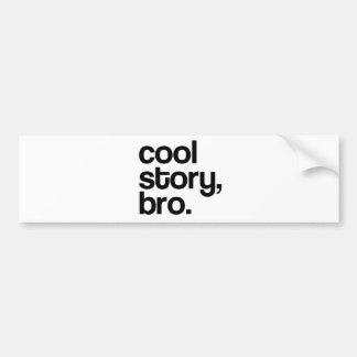 THE ORIGINAL COOL STORY BRO BUMPER STICKER