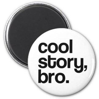 THE ORIGINAL COOL STORY BRO MAGNET