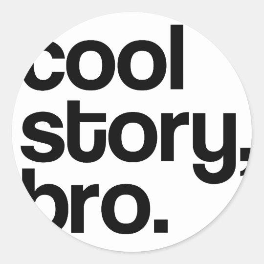 THE ORIGINAL COOL STORY BRO ROUND STICKER