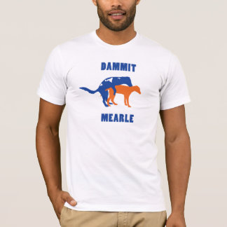 The original Dammit Mearle T-Shirt