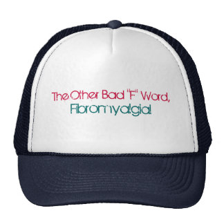 "The Other Bad ""F"" Word,, Fibromyalgia! Hat"