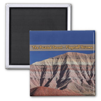 The Painted Desert Flagstaff Arizona Magnet