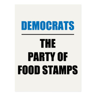 The Party of Food Stamps Postcard