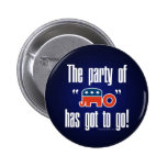 The Party of No Has Got To Go! Pin