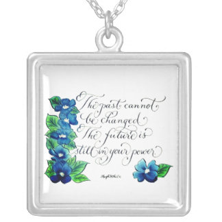 The past cannot be changed inspirational quote silver plated necklace