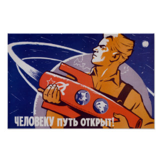 The Path Is Open For Humans - Soviet Space Poster
