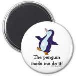 The Penguin Made Me Do it! 6 Cm Round Magnet