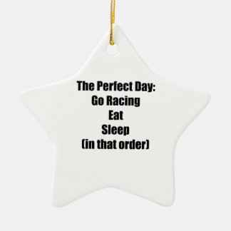 The Perfect Day Go Racing Eat Sleep In That Order Christmas Ornament