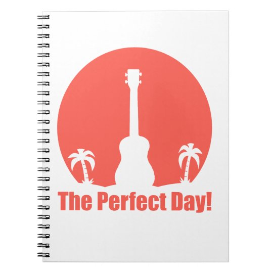 The Perfect Day Notebook