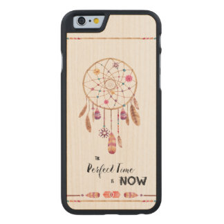 The Perfect Time is Now Dreamcatcher Carved® Maple iPhone 6 Case