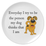 The person my dog thinks that I am Plate