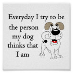 The person my dog thinks that I am Poster