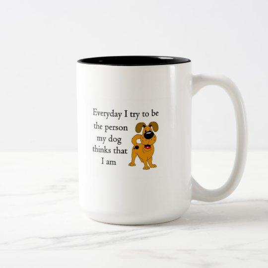 The person my dog thinks that I am Two-Tone Coffee Mug