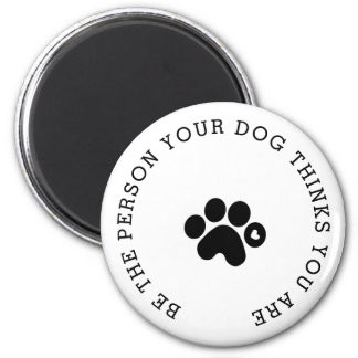 The Person Your Dog Thinks You are Modern Magnet