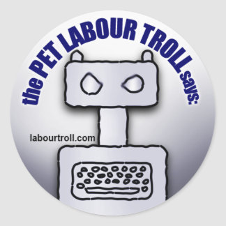 """The Pet Labour Troll Says:"" Stickers"