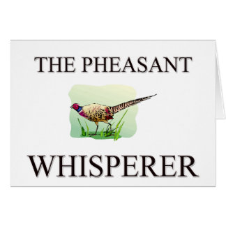The Pheasant Whisperer Greeting Card