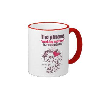 """The phrase ""working to mother"" is redundant"" Ringer Mug"