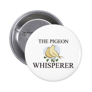The Pigeon Whisperer 6 Cm Round Badge