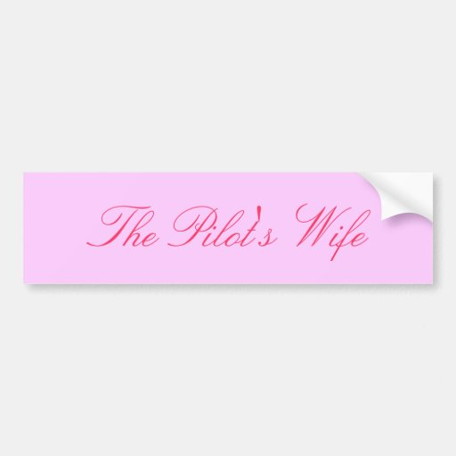 The Pilot's Wife Bumper Stickers