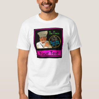 The Place to Get the Best Bakery Goods CUSTOMIZE Tee Shirt