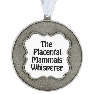 the placental mammals whisperer scalloped pewter ornament