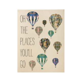 The Places You'll Go | Hot Air Balloon Motivation Wood Poster