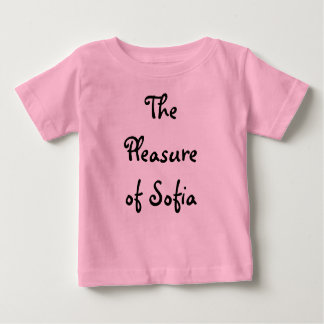 The Pleasure of Sofia Baby T-Shirt