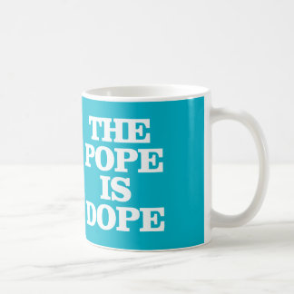 THE POPE IS DOPE COFFEE MUG
