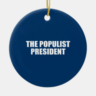 THE POPULIST PRESIDENT ORNAMENTS