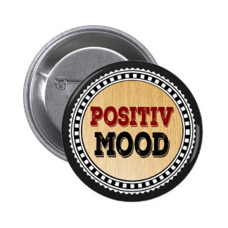 The Positive Mood 6 Cm Round Badge