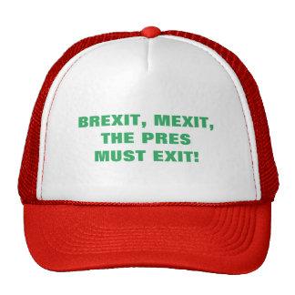 THE PRES MUST EXIT CAP
