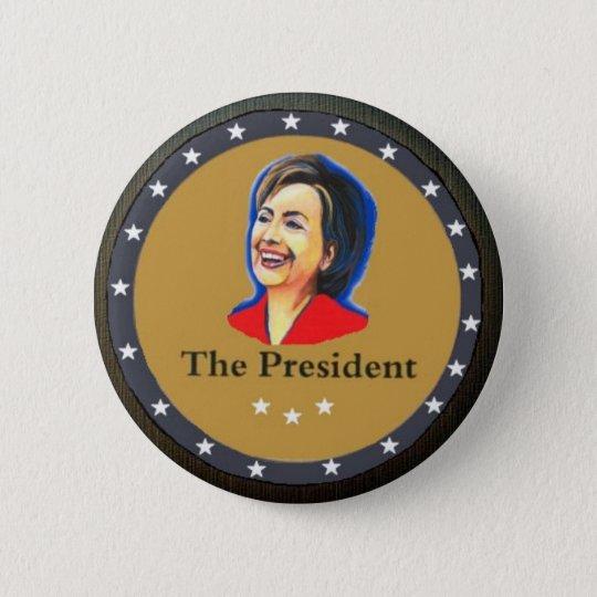 The President: Hillary Clinton 6 Cm Round Badge