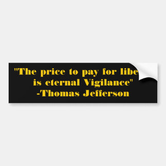"""The price to pay for liberty is eternal Vigila... Bumper Sticker"