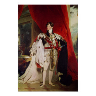 The Prince Regent, later George IV Poster