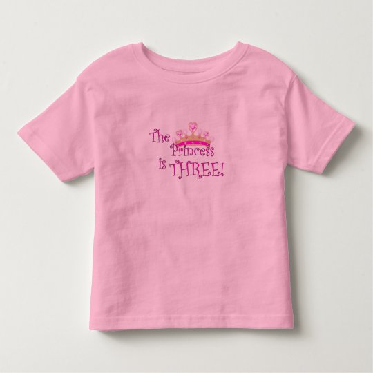 The princess is 3 toddler T-Shirt