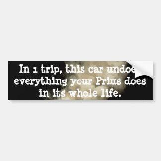 The Prius is undone! Bumper Sticker
