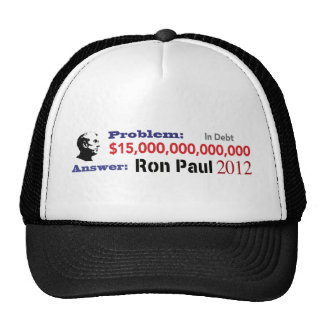 The Problem is Debt The Solution is Ron Paul 2012 Trucker Hat