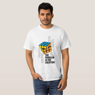The Problem is the Solution T-Shirt