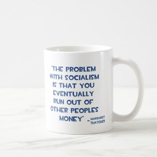 THE PROBLEM WITH SOCIALISM MARGARET THATCHER QUOTE BASIC WHITE MUG