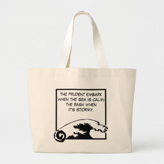 The prudent embark when the sea is calm ... jumbo tote bag