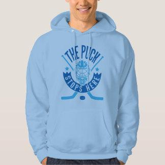The Puck Stops Here Hockey Goalie Hoodie