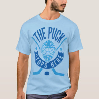 The Puck Stops Here Hockey Goalie Tee Shirt