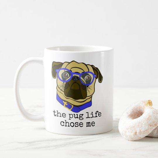 The Pug Life Chose Me Funny Dog Mug