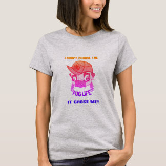 The Pug Life T-Shirt
