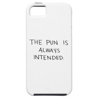 The Pun is Always Intended iPhone 5 Case