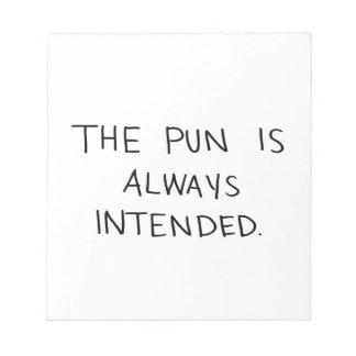The Pun is Always Intended Notepad