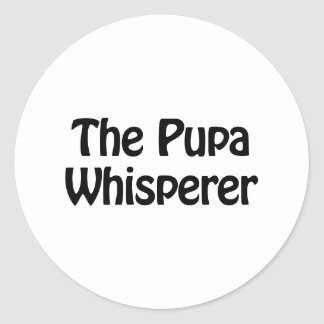 the pupa whisperer round sticker