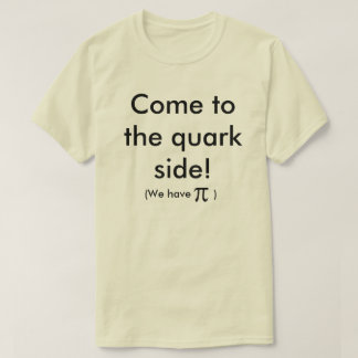 The Quark Side T-Shirt
