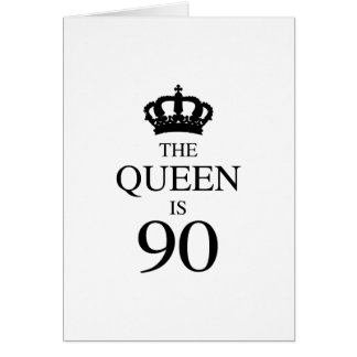 The Queen Is 90 Greeting Card